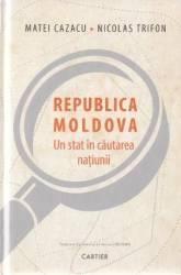 Republica Moldova un stat in cautarea natiunii - Matei Cazacu Nicolas Trifon Carti