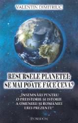 Resursele planetei se mai poate face ceva - Valentin Dimitriuc