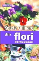 Retete culinare din flori - Pierrette Nardo Carti
