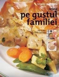 Retete pe gustul familiei - Repede si simplu Carti