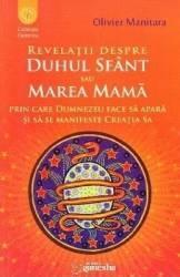 Revelatii despre Duhul Sfant sau Marea Mama - Olivier Manitara