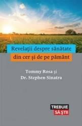 Revelatii despre sanatate din cer si de pe pamant - Tommy Rosa Stephen Sinatra