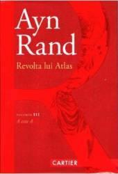Revolta lui Atlas Vol.3 A este A - Ayn Rand