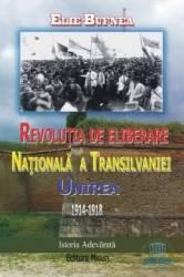 Revolutia de eliberare nationala a Transilvaniei Unirea 1914-1918