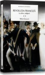 Revolutia franceza vol. 2 La arme cetateni - Max Gallo