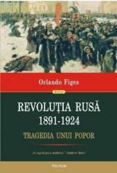 Revolutia Rusa 1891-1924 - Orlando Figes Carti