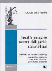 Riscul in principalele contracte civile potrivit noului cod civil - Codruta Elena Mangu