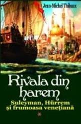Rivala Din Harem 1 - Jean-Michel Thibaux Carti