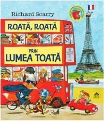 Roata roata prin lumea toata - Richard Scarry