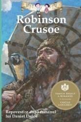 Robinson Crusoe - Repovestire dupa romanul lui Daniel Defoe Carti