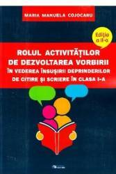 Rolul activitatilor de dezvoltarea vorbirii Ed.2 - Maria Manuela Cojocaru