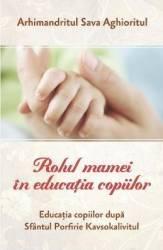 Rolul mamei in educatia copiilor - Sava Aghioritul