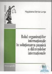Rolul organizatiilor internationale in solutionarea pasnica a diferendelor internationale