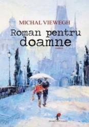 Roman pentru Doamne - Michael Viewegh