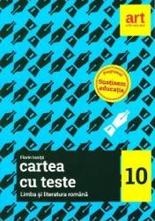 Romana - Clasa 10 - Cartea cu teste - Florin Ionita