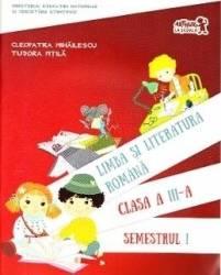 Romana - clasa 3 - Limba si literatura romana. Semestrul I - Cleopatra Mihailescu Tudora Pitila
