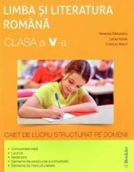 Romana - Clasa 5 - Caiet de lucru structurat pe domenii - Ramona Raducanu Larisa Kozak Codruta Braun