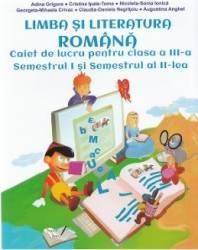 Romana - Clasa a 3-a. Sem 1 si 2 - Caiet de lucru - Adina Grigore Cristina Ipate-Toma