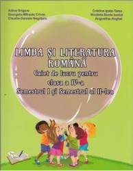 Romana - Clasa a 4-a. Sem.1 si Sem.2 - Caiet de lucru - Adina Grigore