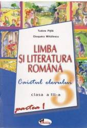 Romana Clasa 3 Caiet Partea I - Tudora Pitila Cleopatra Mihailescu