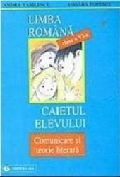 Romana clasa 6. Caietul elevului comunicare si teorie literara - Andra Vasilescu Mioara Popescu