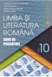 Romana cls 10 Ghid de pregatire ed.2016 - Cristian Ciocaniu Viorica Avram