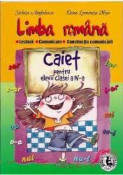 Romana Cls 4 Caiet - Lectura. Comunicare. Constructia Comunicarii - Steluta Anghelescu