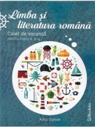 Romana cls 5 Caiet de vacanta ed.2016 - Alina Curcan