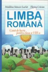 Romana Cls 8 Caiet - Madalina Stancioi-Scarlat Florina Craciun