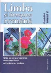 Romana cls 9-10 Vol. VI. Ghid pentru pregatirea concursurilor si olimpiadelor scolare