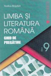 Romana cls 9 Ghid de pregatire ed.2016 - Rodica Bogdan