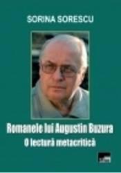 Romanele Lui Augustin Buzura O Lectura Metacritica - Sorina Sorescu