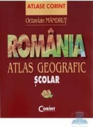Romania. Atlas geografic scolar - Octavian Mandrut Carti