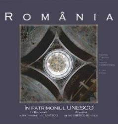 Romania in patrimoniul UNESCO ro+fr+eng - George Dumitriu Razvan Theodorescu Atena Groza