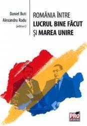 Romania Intre Lucrul Bine Facut Si Marea Unire - Daniel Buti Alexandru Radu