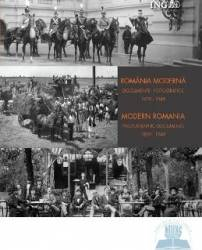 Romania moderna. Documente fotografice 1859-1949 Lb. Ro+Eng Carti