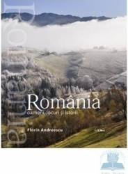 Romania oameni locuri si istorii - Florin Andreescu