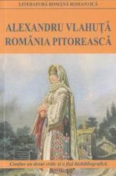 Romania pitoreasca Ed.2016 - Alexandru Vlahuta Carti