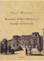 Romania si liberalismele ei. Traditie si libertate - Virgil Nemoianu title=Romania si liberalismele ei. Traditie si libertate - Virgil Nemoianu