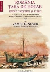 Romania tara de hotar intre crestini si turci - James O. Noyes