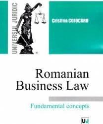 Romanian Busines Law. Fundamental Concepts - Cristina Cojocaru