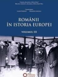 Romanii in istoria Europei vol.3 - Marusia Cirstea Sorin Liviu Carti