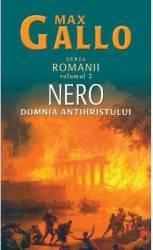 Romanii vol. 2 Nero domnia antihristului - Max Gallo Carti