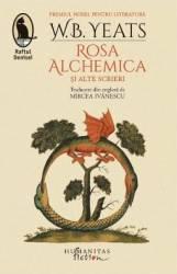 Rosa Alchemica si alte scrieri - W.B. Yeats Carti