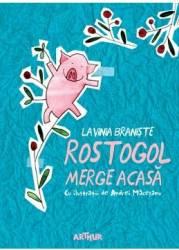Rostogol merge acasa - Lavinia Braniste title=Rostogol merge acasa - Lavinia Braniste