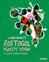 Rostogol pazeste pepenii - Lavinia Braniste Carti