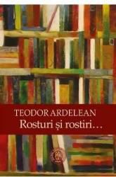 Rosturi si rostiri - Teodor Ardelean