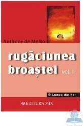Rugaciunea broastei vol. 1 - Anthony De Mello Carti