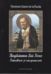 Rugaciunea lui Iisus intrebari si raspunsuri - Ioan de la Rarau Carti