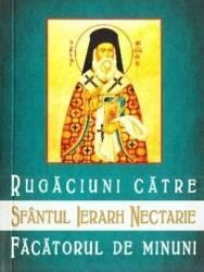 Rugaciuni catre Sfantul Ierarh Nectarie facatorul de minuni